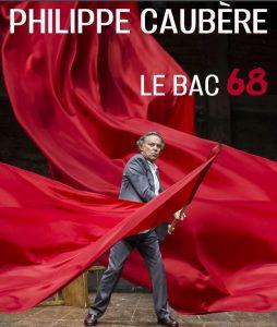 "Soirée OMC : Philippe Caubère ""Le Bac '68"" @ Centre culturel Jean Bernard"
